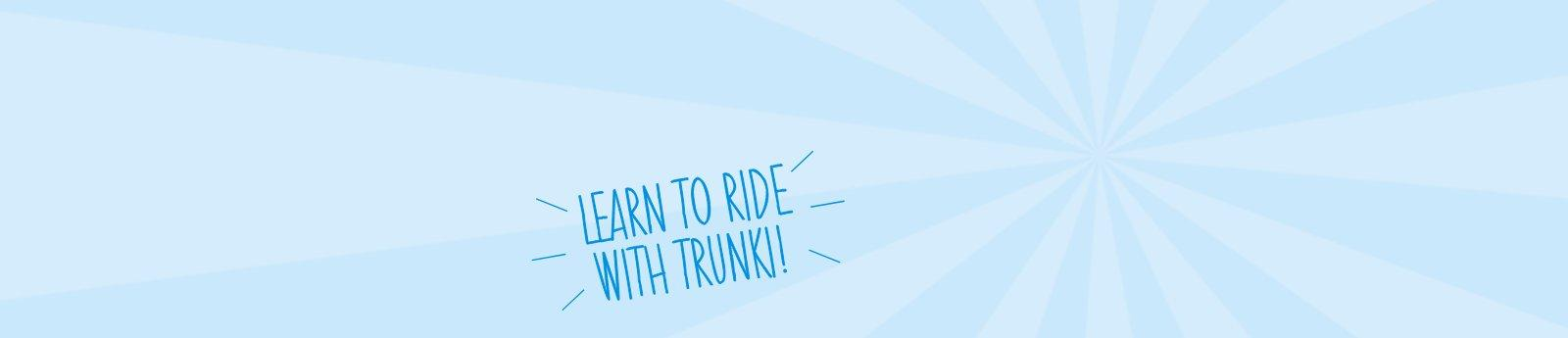 Learn to ride with Trunki