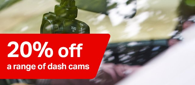 20% off a range of dash cams
