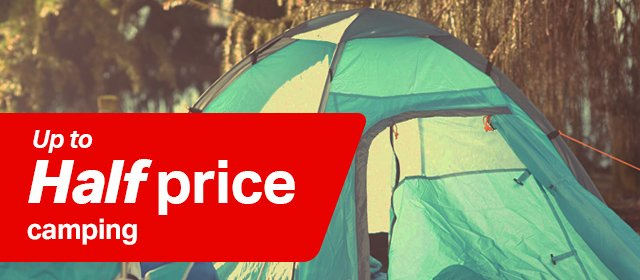 Half price off a range of camping