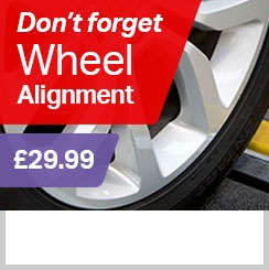 Don't forget wheel alignment - only £29.99