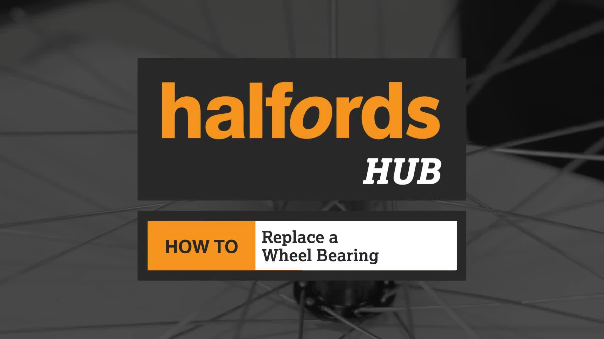 Halfords Advice Centre | Video - How to Replace a Wheel Bearing